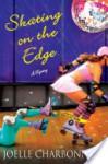 Skating on the Edge (Rebecca Robbins Mystery, #3) - Joelle Charbonneau