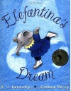 Elefantina's Dream - X.J. Kennedy, Graham Percy