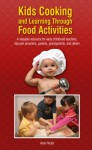 Kids Cooking and Learning Through Food Activities - Amy Houts