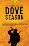 Dove Season - Johnny Shaw