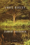 Schmidt Delivered - Louis Begley