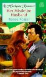 Her Mistletoe Husband - Renee Roszel