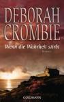 Wenn die Wahrheit stirbt (Duncan Kincaid & Gemma James, #13) - Deborah Crombie, Andreas Jäger