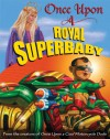 Once Upon a Royal Superbaby - Kevin O'Malley, Carol Heyer, Scott Goto