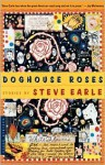 Doghouse Roses: Stories - Steve Earle
