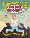 Shake, Rattle & Turn That Noise Down!: How Elvis Shook Up Music, Me & Mom - Mark Alan Stamaty