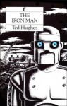 The Iron Man: [A Children's Story In Five Nights] - Ted Hughes