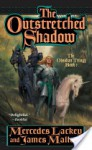 The Outstretched Shadow: The Obsidian Trilogy: Book One - Mercedes Lackey, James Mallory