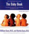 The Baby Book: Everything You Need to Know About Your Baby from Birth to Age Two - James Sears, Martha Sears, Robert Sears, William Sears