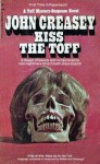 Kiss the Toff - John Creasey
