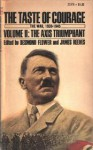 The Taste of Courage: Volume II: The Axis Triumphant. - Desmond Flower, James Reeves