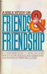 A Bible Study On Friends & Friendship: A Companion Study To Jerry And Mary White's Book Friends And Friendship: The Secrets Of Drawing Closer - Jerry White, Mary White