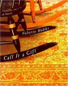 Call It A Gift: (A Novel) - Valerie Hobbs