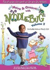 Move & Groove with Noodlebug, Volume 2 - School Specialty Publishing
