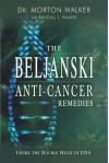 The Beljanski Anti-Cancer Remedies: Inside the Double Helix of DNA - Morton Walker
