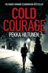 Cold Courage - Pekka Hiltunen