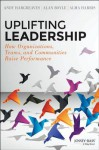 Uplifting Leadership: Your Performance, Your People, and Yourself - Andy Hargreaves, Alan Boyle, Alma Harris