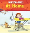 Watch Out! At Home (Watch Out! Books) - Claire Llewellyn