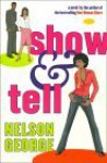 Show and Tell - Nelson George
