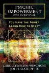 Psychic Empowerment for Everyone: You Have the Power, Learn How to Use It - Carl Llewellyn Weschcke, Joe H. Slate