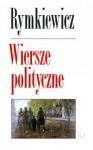 Wiersze polityczne - Jarosław Marek Rymkiewicz