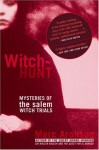 Witch-Hunt: Mysteries of the Salem Witch Trials - Marc Aronson, Stephanie Anderson