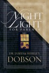 Night Light for Parents: A Devotional - Shirley Dobson, James C. Dobson