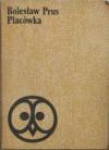 Placówka - Bolesław Prus