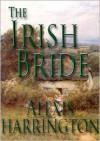 The Irish Bride - Alexis Harrington