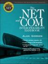 The .Net and Com Interoperability Handbook - Alan Gordon