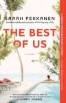 The Best of Us: A Novel - Sarah Pekkanen