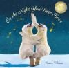 On the Night You Were Born - Nancy Tillman