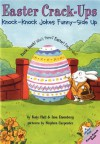 Easter Crack-Ups: Knock-Knock Jokes Funny-Side Up - Katy Hall, Lisa Eisenberg, Stephen Carpenter
