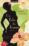 Das Echo der Träume: Roman - María Dueñas, Barbara Reitz, Maria Zybak