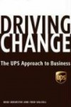 Driving Change: The UPS Approach to Business - Mike Brewster, Frederick Dalzell