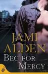 Beg For Mercy: Dead Wrong Book 1 (Eternal Romance) (Dead Wrong: Eternal Romance) - Jami Alden