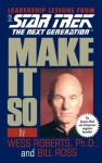 Make It So (Star Trek: The Next Generation) - Wess Roberts