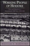 Working People of Holyoke: Class and Ethnicity in a Massachusetts Mill Town, 1850-1960 - William F. Hartford