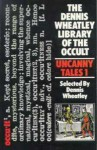 Uncanny Tales 1 (The Dennis Wheatley library of the occult) - Dennis Wheatley