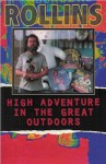 High Adventure in the Great Outdoors - Henry Rollins