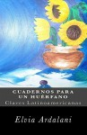 Cuadernos Para Un Huerfano - Elvia Ardalani