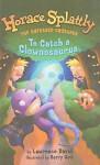 To Catch a Clownosaurus - Lawrence David, Barry Gott