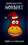 Christmas with Norbert - James Sutherland