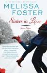Sisters In Love (Snow Sisters, Book One: Love in Bloom Series) (Volume 1) - Melissa Foster