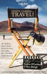 Lonely Planet Lights, Camera..Travel! (Anthology) - Don George