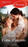 Come d'incanto (I Romanzi Passione) (Italian Edition) - Elizabeth Hoyt, Giuliano Claudio Acunzoli
