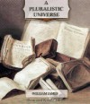 A Pluralistic Universe: Illustrated - William James