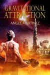 Gravitational Attraction - Angel Martinez