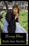 Loving Eliza (South Dakota Historicals #1) - Ruth Ann Nordin