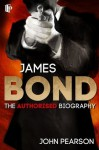 James Bond: The Authorised Biography - John Pearson